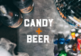 Candy+Beer