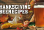 Hoppy Holidays: Cooking your Favorites with Beer